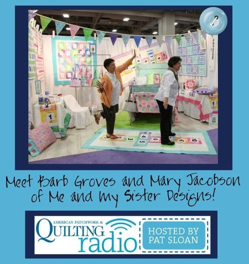 Pat Sloan American Patchwork and Quilting radio me and my sister designs guest