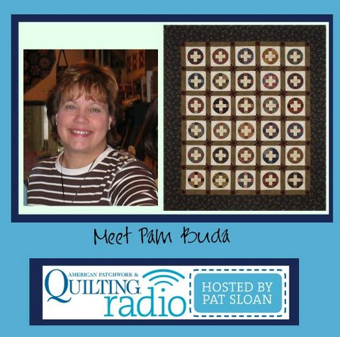 Pat Sloan American Patchwork and Quilting radio Pam Buda guest