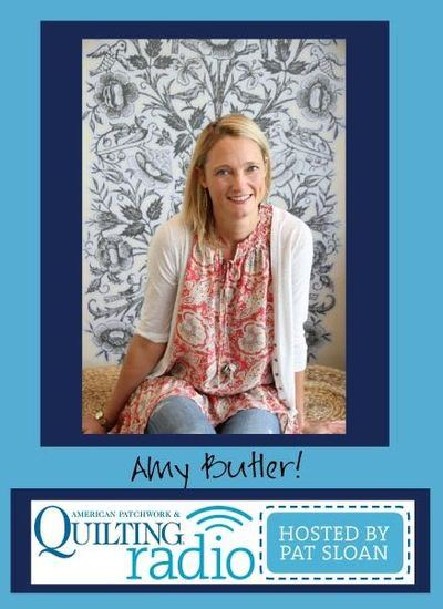 Pat Sloan American Patchwork and Quilting radio Amy Butler guest