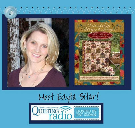 Pat Sloan American Patchwork and Quilting radio Edyta Sitar guest