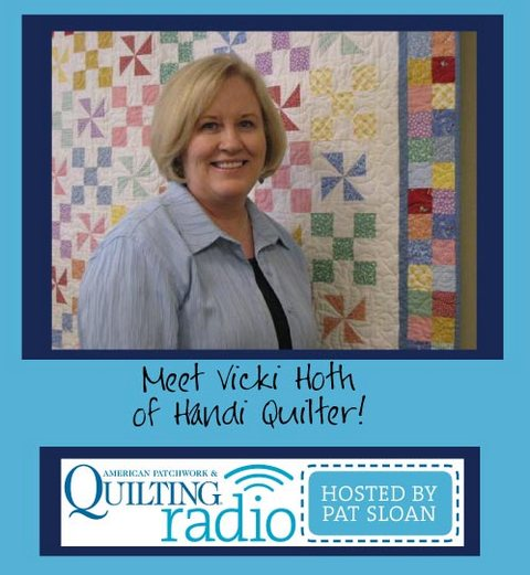 Pat Sloan American Patchwork and Quilting radio Vicki Hoth Handi Quilter guest