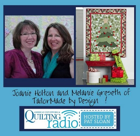Pat Sloan American Patchwork and Quilting radio Joanie Holton and Melanie Greseth of TailorMade by Design guest