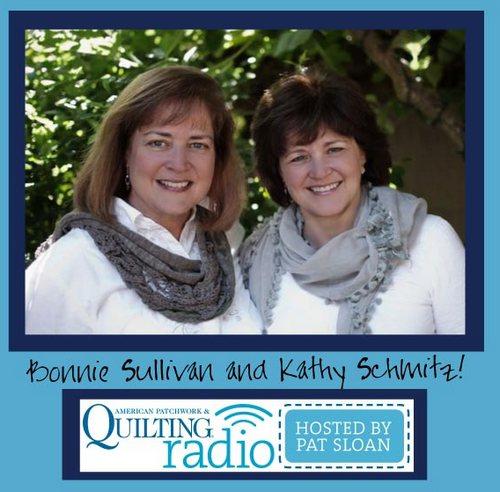 Pat Sloan American Patchwork and Quilting radio Bonnie Sullivan Kathy Schmitz guest