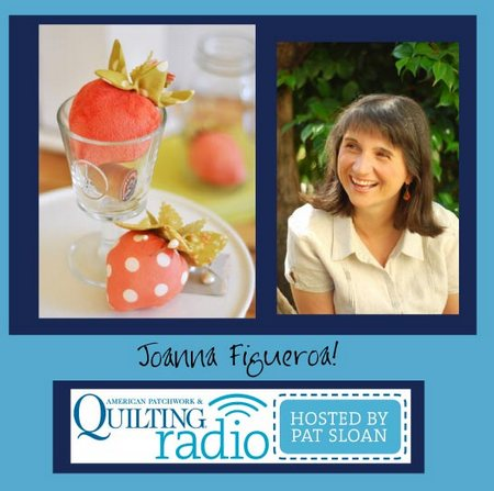 Pat Sloan American Patchwork and Quilting radio Joanna Figueroa guest
