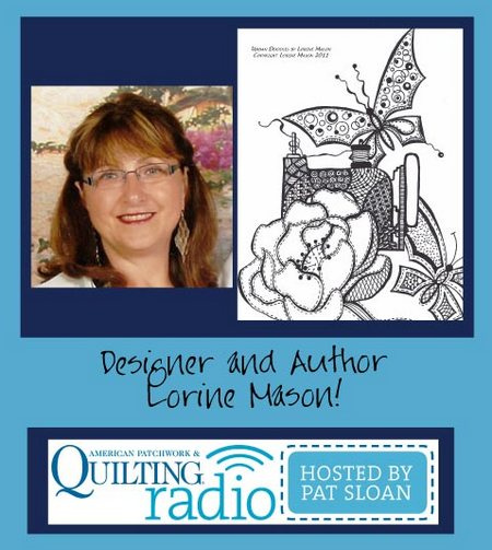 Pat Sloan American Patchwork and Quilting radio Lorine Mason guest
