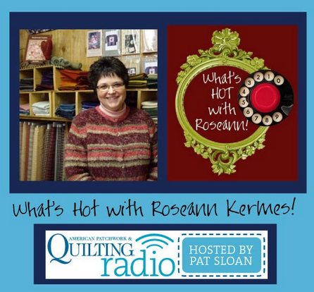 Pat sloan American Patchwork and Quilting radio Roseann Kermes guest