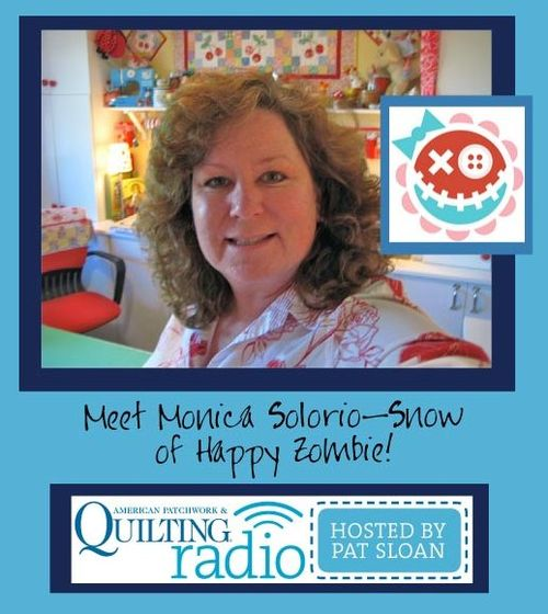 Pat Sloan American Patchwork and Quilting radio Happy Zombie guest