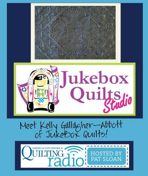 Pat Sloan American Patchwork and Quilting radio Kelly Gallagher Abbott guest