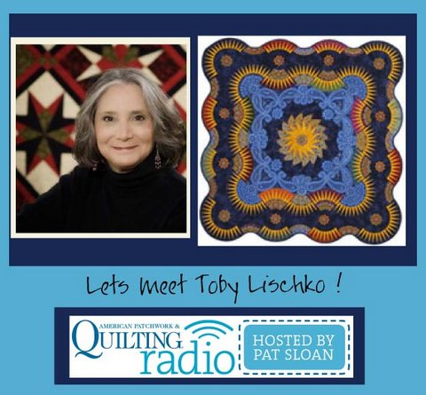 Pat Sloan American Patchwork and Quilting radio Toby Lischko guest