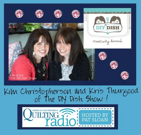 Pat Sloan American Patchwork and Quilting radio DIY DISH guest