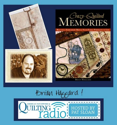 Pat Sloan American Patchwork and Quilting radio Brian Haggard guest