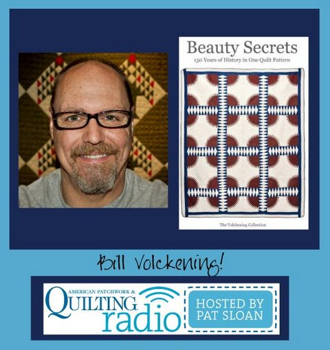 Pat Sloan American Patchwork and Quilting radio Bill Volckening guest