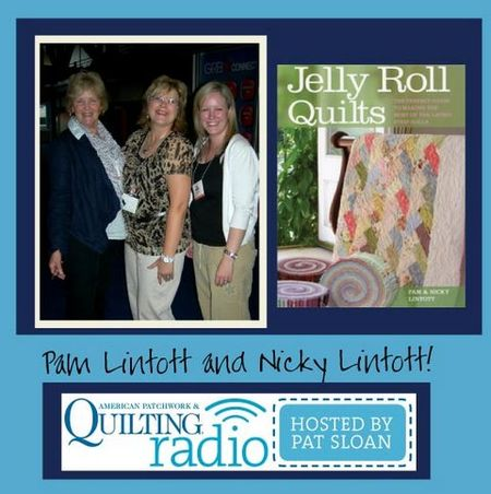 Pat Sloan American Patchwork and Quilting radio Pam and Nicky Lintott guest