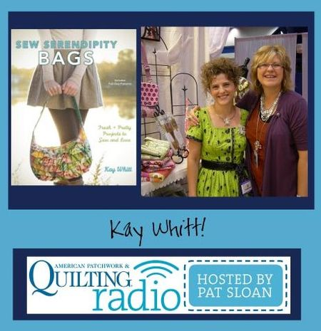 Pat Sloan American Patchwork and Quilting radio Kay Whitt guest