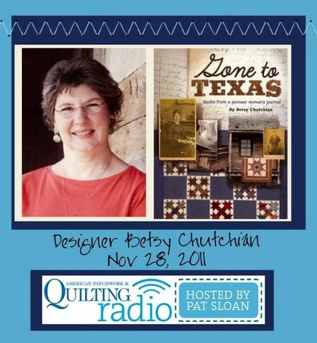 Pat Sloan American Patchwork and Quilting radio Betsy Chutchian guest