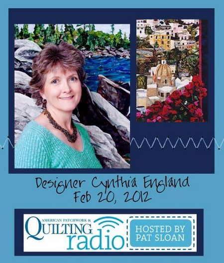 Pat Sloan American Patchwork and Quilting radio Cynthia england guest