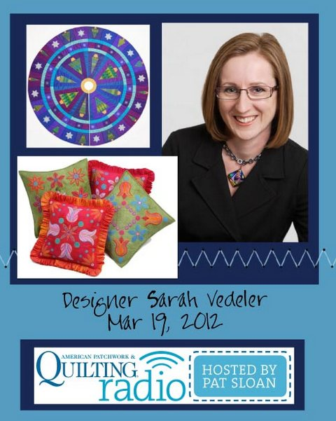 Pat Sloan American Patchwork and Quilting radio Sarah Vedeler guest