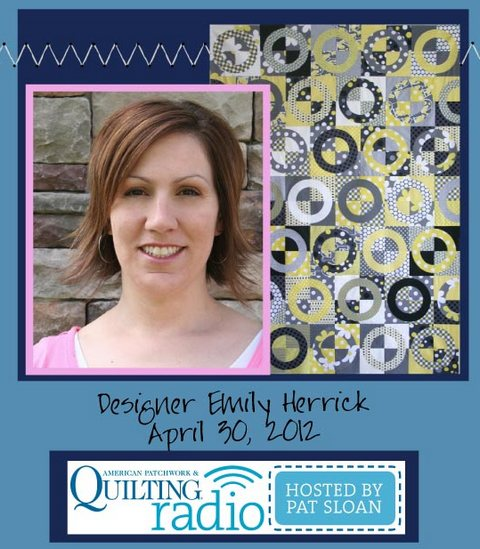 Pat Sloan American Patchwork and Quilting radio Emily Herrick guest