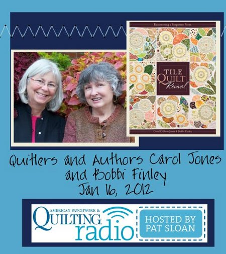Pat Sloan American Patchwork and Quilting radio tile quilt revival guest