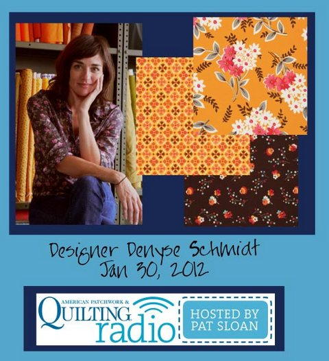 Pat Sloan American Patchwork and Quilting radio Denyse Schmidt guest