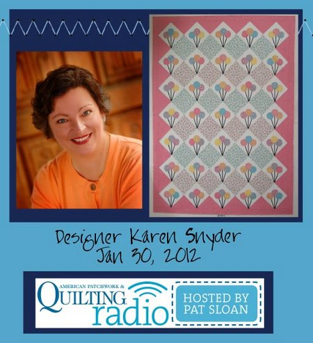 Pat Sloan American Patchwork and Quilting radio Karen Snyder guest