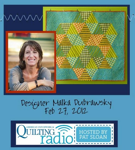 Pat Sloan American Patchwork and Quilting radio Malka Dubrawsky guest