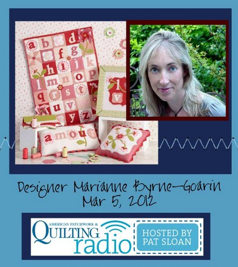 Pat Sloan American Patchwork and Quilting radio Marianne Byrne-Goarin guest