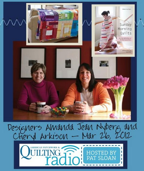 Pat Sloan American Patchwork and Quilting radio Amanda Jean Nybert and Cheryl Arkison guest
