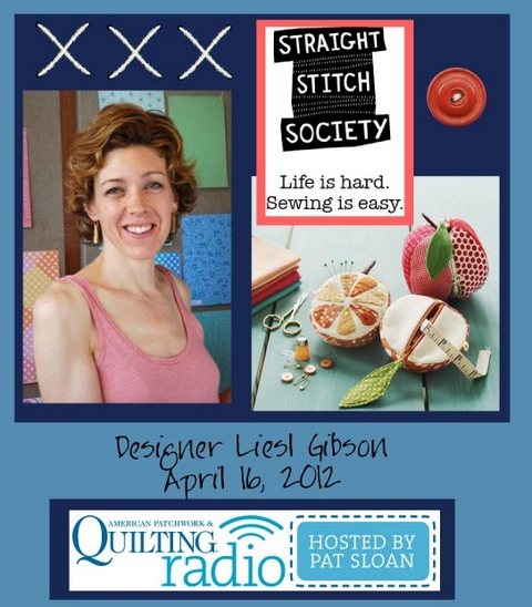 Pat Sloan American Patchwork and Quilting radio Liesl Gibson guest