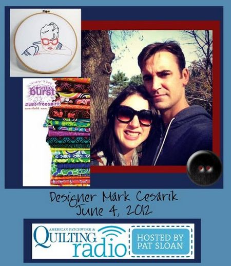 Pat Sloan American Patchwork and Quilting radio Mark Cesarik guest pic