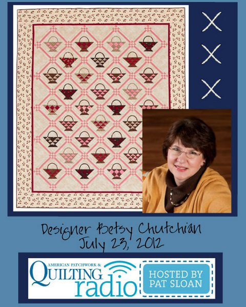 Pat Sloan American Patchwork and Quilting radio Betsy Chutchian guest pic