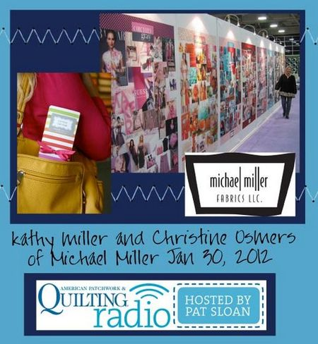 Pat Sloan American Patchwork and Quilting radio Michael miller guest