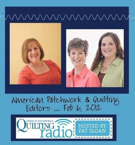 Pat Sloan American Patchwork and Quilting radio editor show