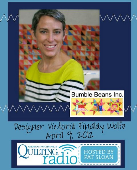 Pat Sloan American Patchwork and Quilting radio Victoria Findlay Wolfe guest