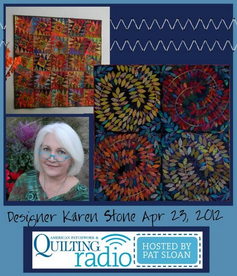 Pat Sloan American Patchwork and Quilting radio Karen Stone guest