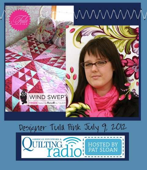 Pat Sloan American Patchwork and Quilting radio Tula Pink guest pic