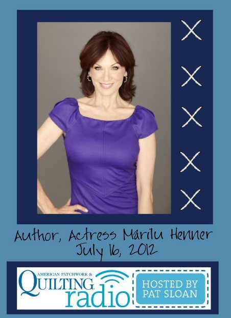 Pat Sloan American Patchwork and Quilting radio Marilu Henner guest pic