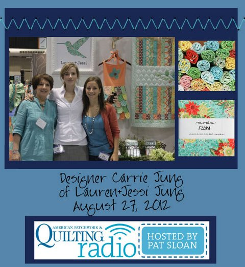 Pat Sloan American Patchwork and Quilting radio Carrie Jung guest