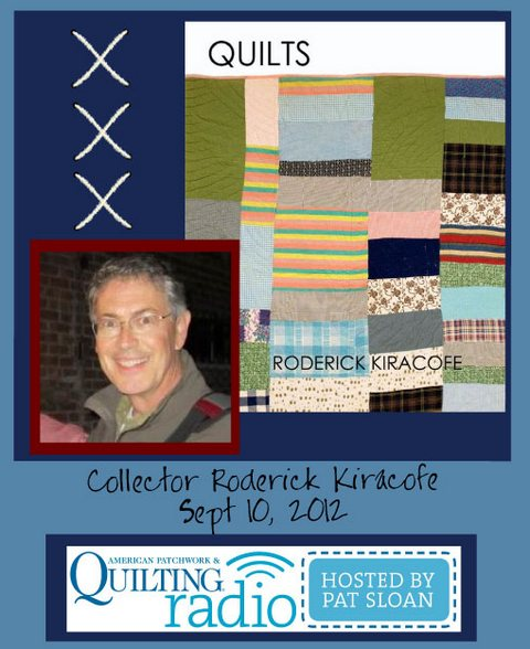 Pat Sloan American Patchwork and Quilting radio Roderick Kiracofe guest