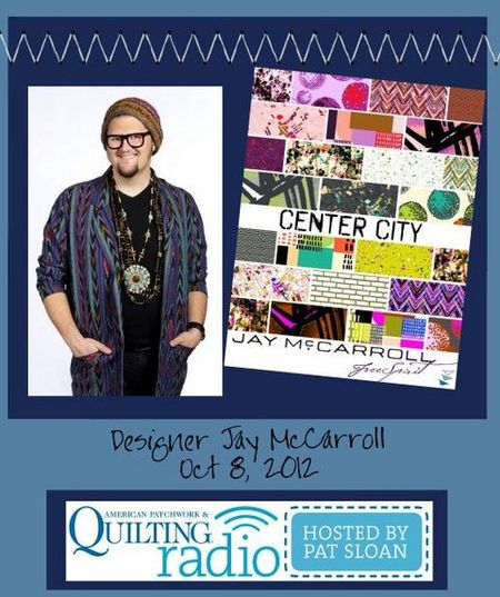 Pat Sloan American Patchwork and Quilting radio Jay McCarroll guest