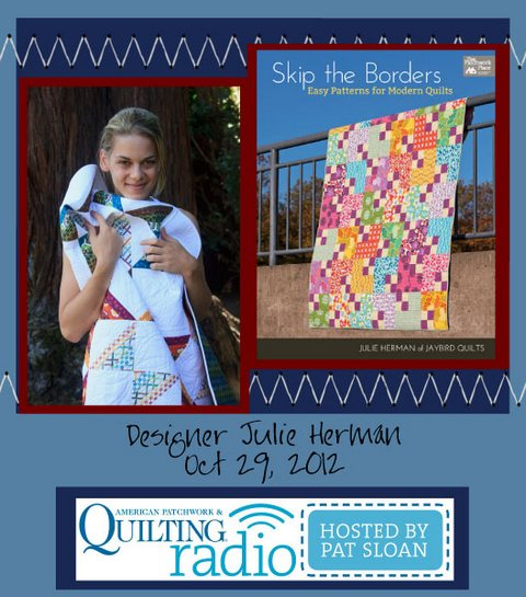 Pat Sloan American Patchwork and Quilting radio Julie Herman guest