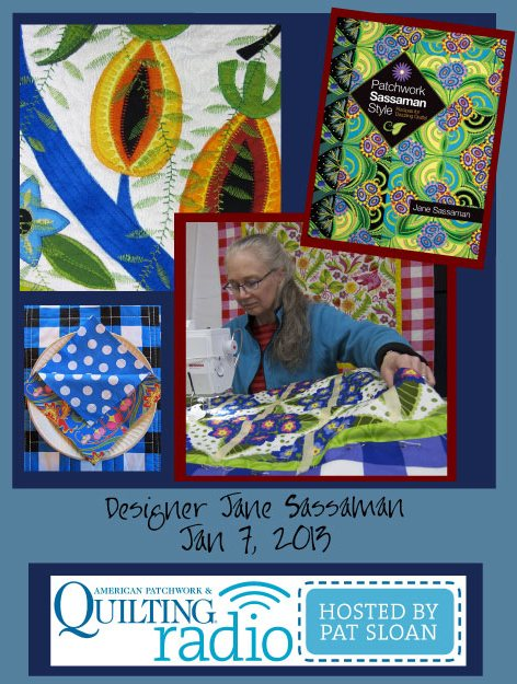 Pat Sloan American Patchwork and Quilting radio Jane Sassaman guest
