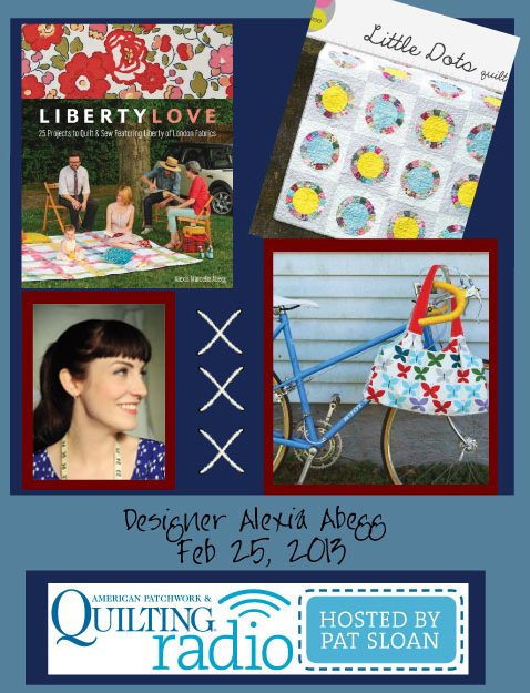 Pat Sloan American Patchwork and Quilting radio Alexia Abegg guest