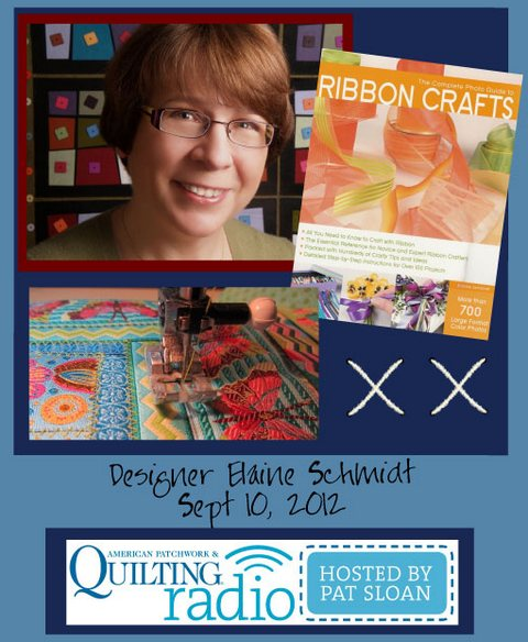 Pat Sloan American Patchwork and Quilting radio Elaine Schmidt guest