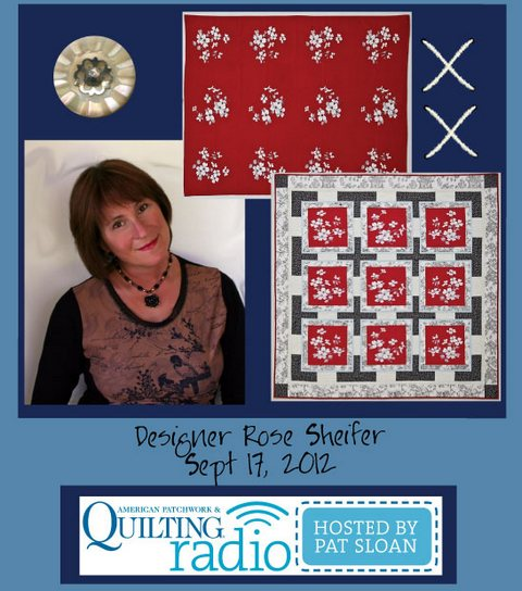Pat Sloan American Patchwork and Quilting radio Rose Sheifer guest