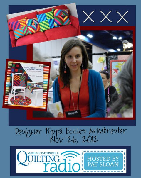 Pat Sloan American Patchwork and Quilting radio Pippa Eccles Armbrester guest