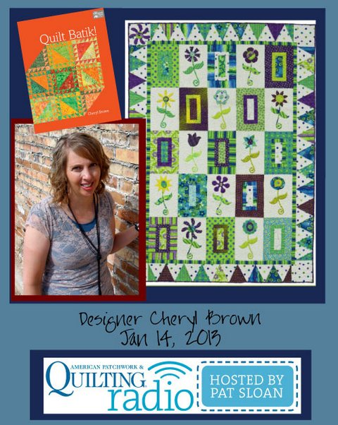 Pat Sloan American Patchwork and Quilting radio Cherly Brown guest