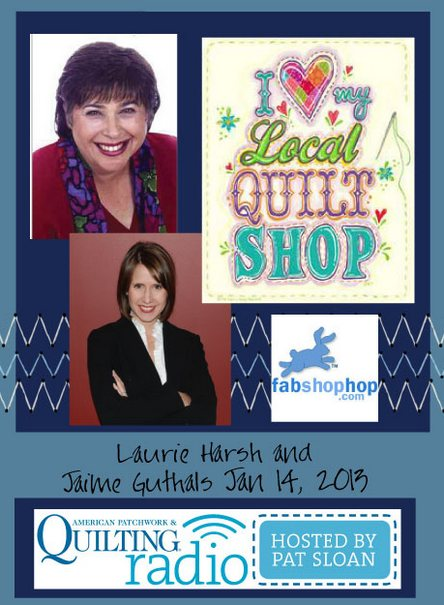 Pat Sloan American Patchwork and Quilting radio Laurie Harsh and Jaime Guthals guest