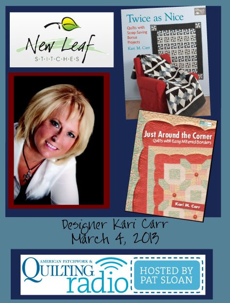 Pat Sloan American Patchwork and Quilting radio Kari Carr guest