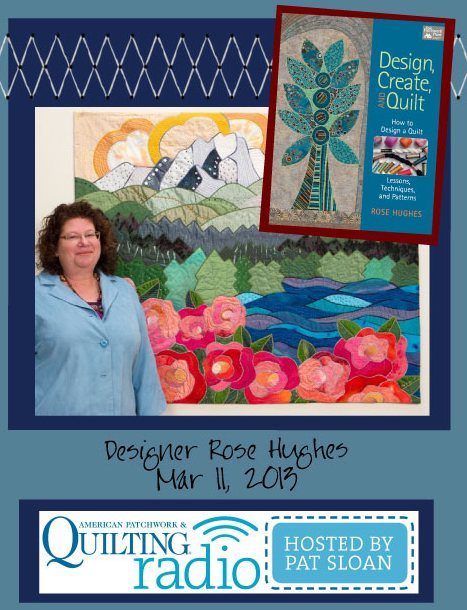 Pat Sloan American Patchwork and Quilting radio Rose Hughes guest